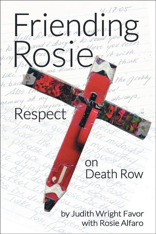 Bookcover Image for Friending Rosie: Respect on Death Row by Judith Favor